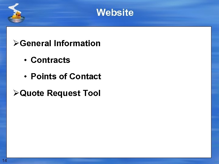 Website ØGeneral Information • Contracts • Points of Contact ØQuote Request Tool 14
