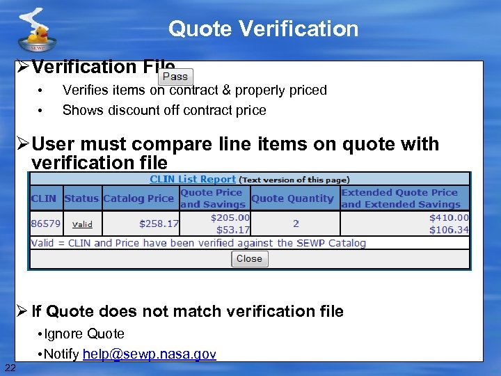 Quote Verification ØVerification File • • Verifies items on contract & properly priced Shows