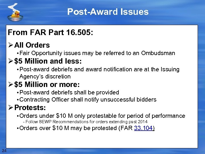 Post-Award Issues From FAR Part 16. 505: Ø All Orders • Fair Opportunity issues