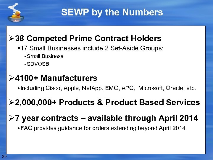 SEWP by the Numbers Ø 38 Competed Prime Contract Holders • 17 Small Businesses