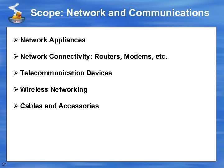 Scope: Network and Communications Ø Network Appliances Ø Network Connectivity: Routers, Modems, etc. Ø