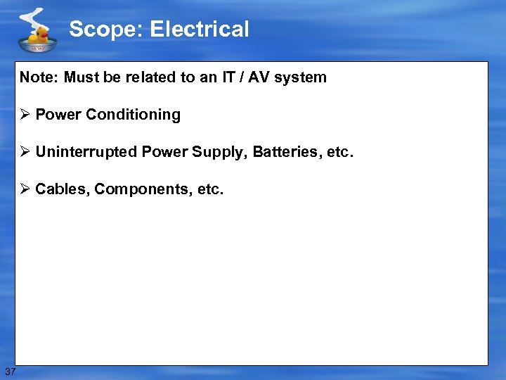 Scope: Electrical Note: Must be related to an IT / AV system Ø Power