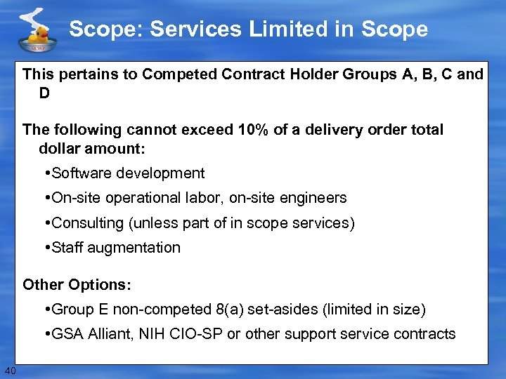 Scope: Services Limited in Scope This pertains to Competed Contract Holder Groups A, B,