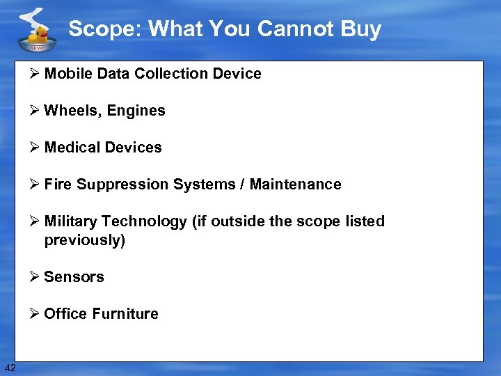Scope: What You Cannot Buy Ø Mobile Data Collection Device Ø Wheels, Engines Ø