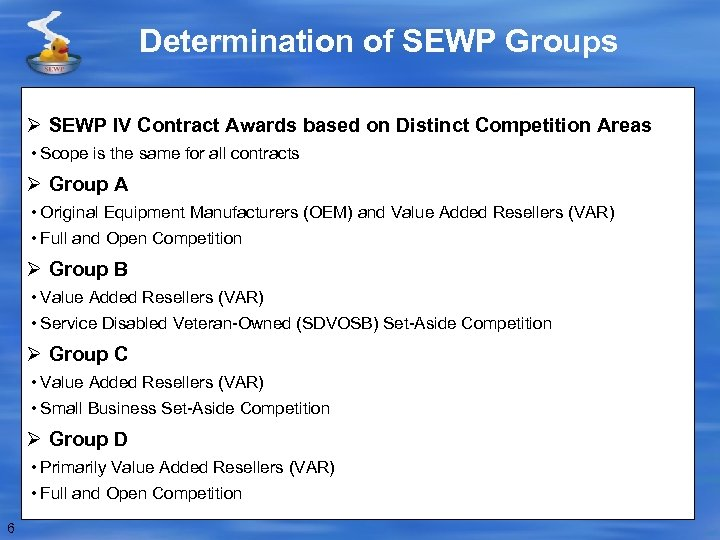 Determination of SEWP Groups Ø SEWP IV Contract Awards based on Distinct Competition Areas