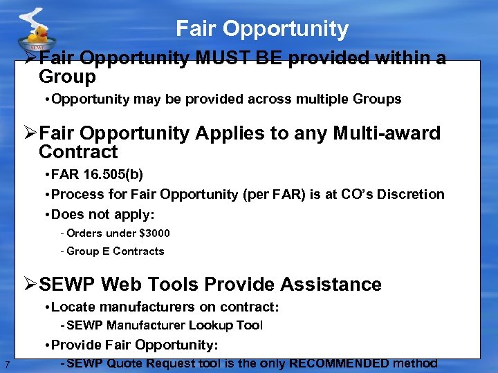 Fair Opportunity ØFair Opportunity MUST BE provided within a Group • Opportunity may be