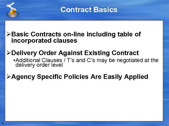 Contract Basics ØBasic Contracts on-line including table of incorporated clauses ØDelivery Order Against Existing
