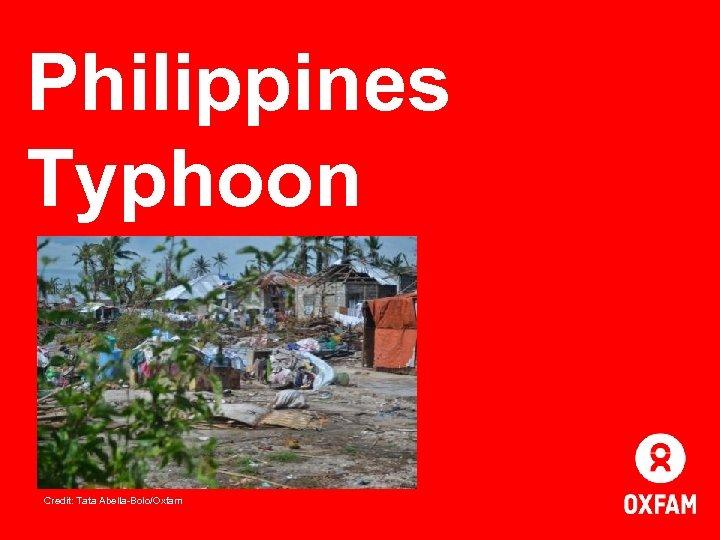 Philippines Typhoon Credit: Tata Abella-Bolo/Oxfam