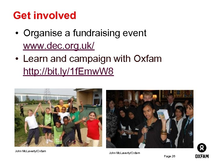 Get involved • Organise a fundraising event www. dec. org. uk/ • Learn and