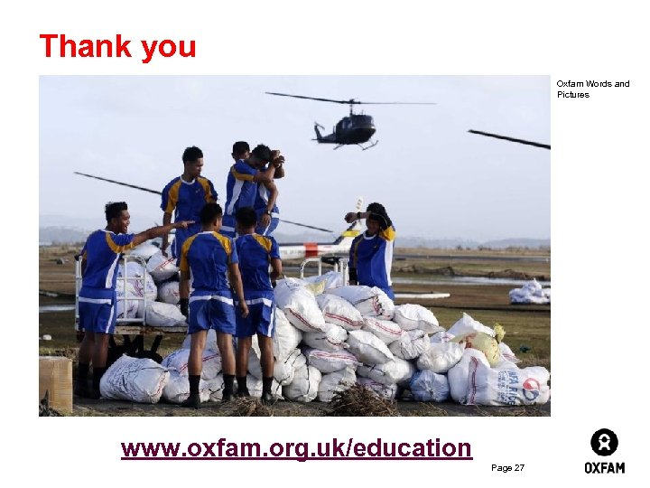 Thank you Oxfam Words and Pictures www. oxfam. org. uk/education Page 27