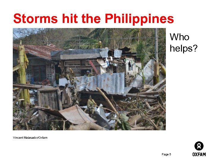 Inside Lebanon – where families Storms hit the Philippines live Who helps? Vincent Malasador/Oxfam