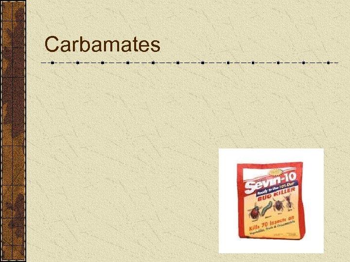 Carbamates
