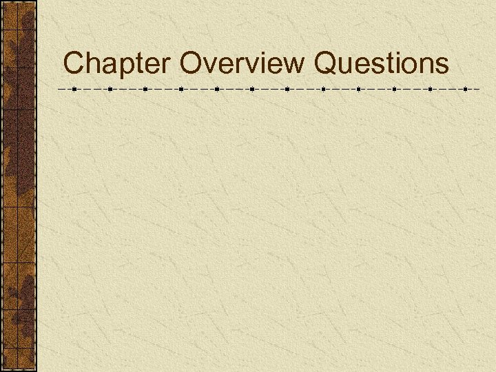 Chapter Overview Questions
