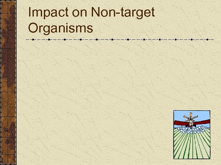 Impact on Non-target Organisms
