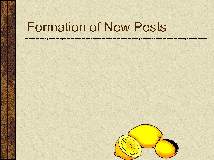 Formation of New Pests