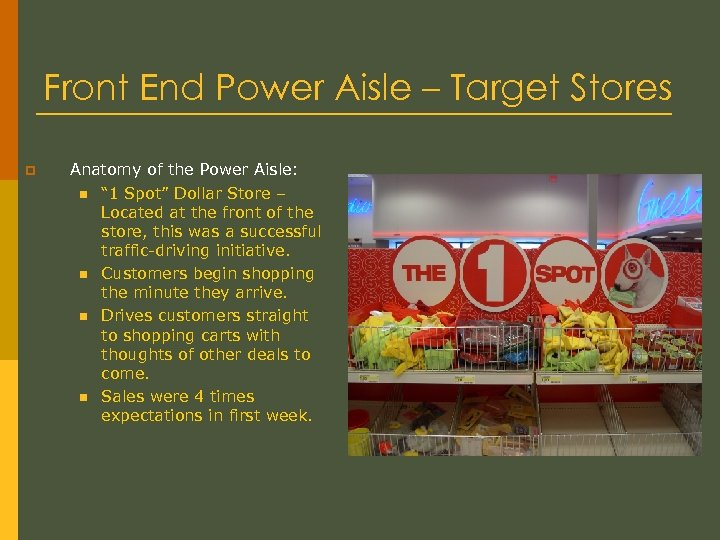 Front End Power Aisle – Target Stores p Anatomy of the Power Aisle: n