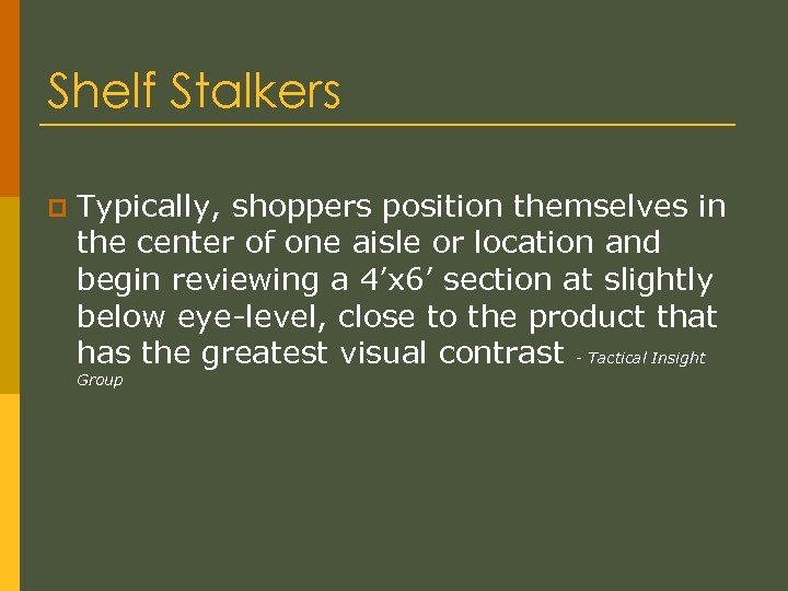 Shelf Stalkers p Typically, shoppers position themselves in the center of one aisle or