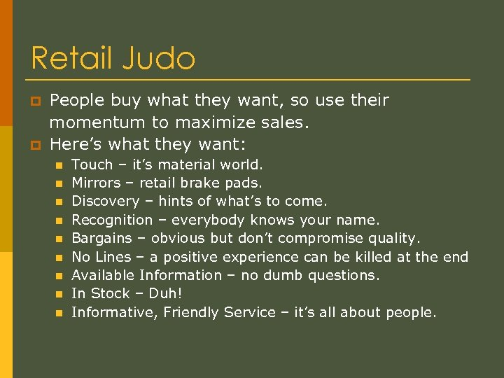 Retail Judo p p People buy what they want, so use their momentum to