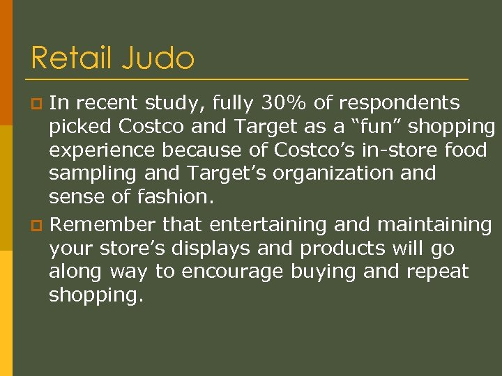 Retail Judo In recent study, fully 30% of respondents picked Costco and Target as