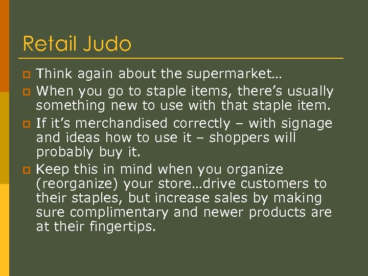 Retail Judo p p Think again about the supermarket… When you go to staple