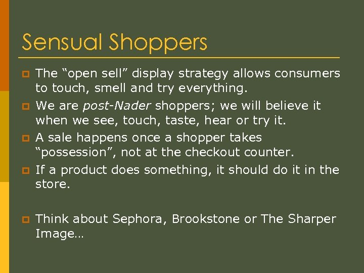 "Sensual Shoppers p p p The ""open sell"" display strategy allows consumers to touch,"