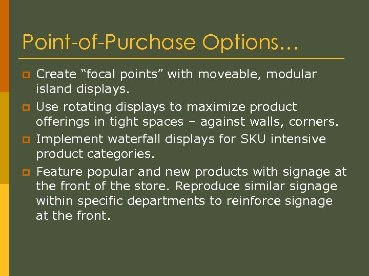 "Point-of-Purchase Options… p p Create ""focal points"" with moveable, modular island displays. Use rotating"