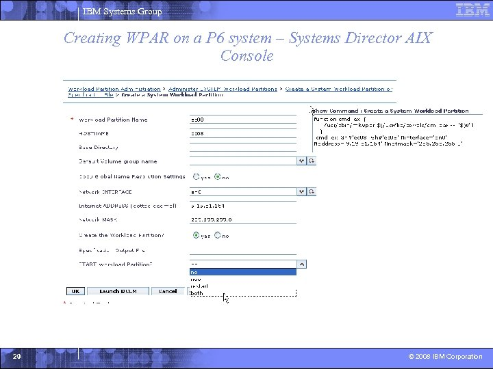 IBM Systems Group Creating WPAR on a P 6 system – Systems Director AIX