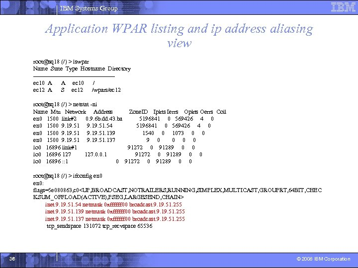 IBM Systems Group Application WPAR listing and ip address aliasing view root@sq 18 (/)