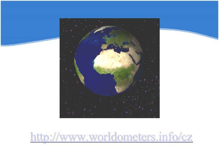 http: //www. worldometers. info/cz