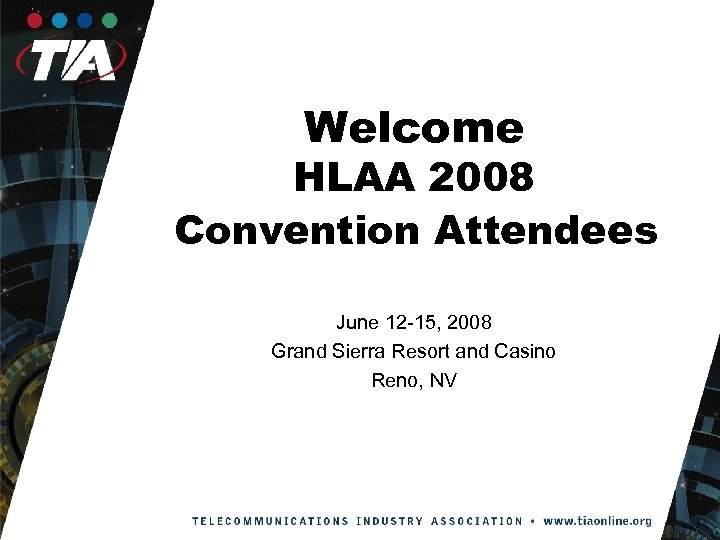 Welcome HLAA 2008 Convention Attendees June 12 -15, 2008 Grand Sierra Resort and Casino