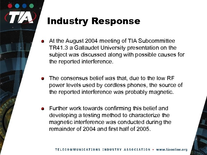 Industry Response At the August 2004 meeting of TIA Subcommittee TR 41. 3 a