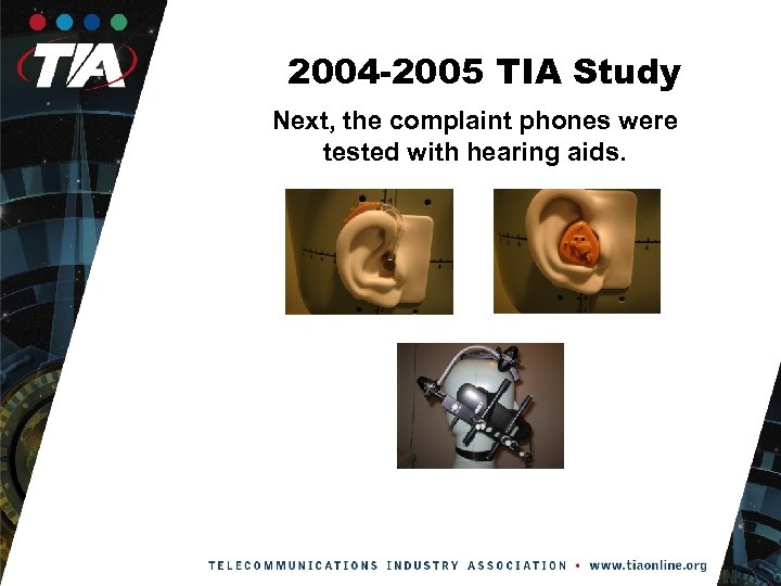 2004 -2005 TIA Study Next, the complaint phones were tested with hearing aids.