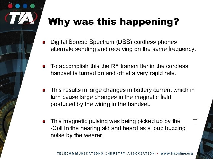 Why was this happening? Digital Spread Spectrum (DSS) cordless phones alternate sending and receiving