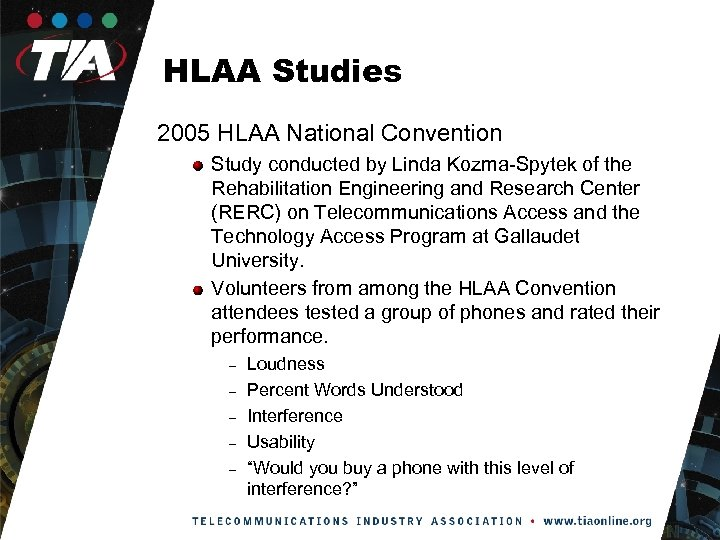 HLAA Studies 2005 HLAA National Convention Study conducted by Linda Kozma-Spytek of the Rehabilitation