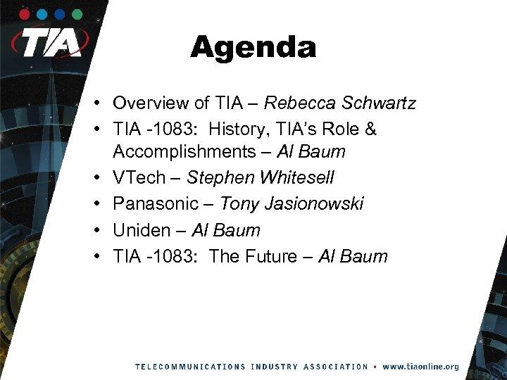 Agenda • Overview of TIA – Rebecca Schwartz • TIA -1083: History, TIA's Role