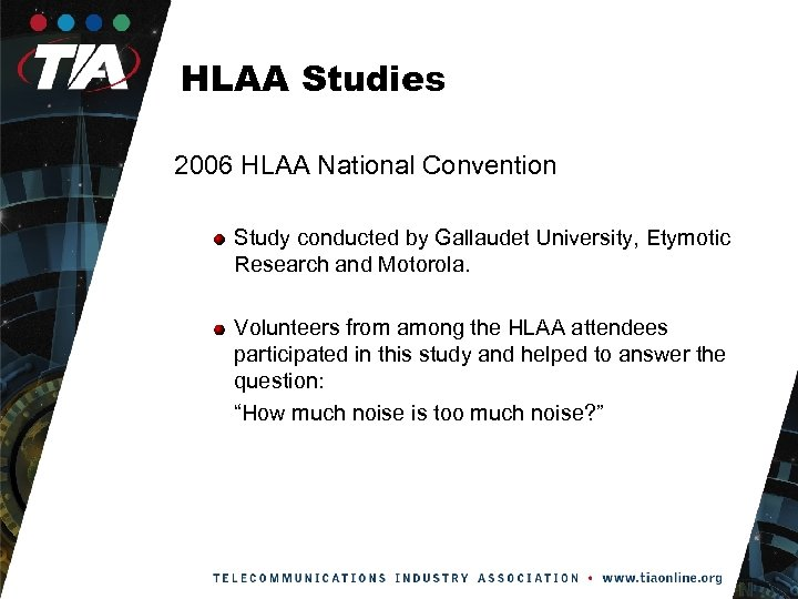 HLAA Studies 2006 HLAA National Convention Study conducted by Gallaudet University, Etymotic Research and