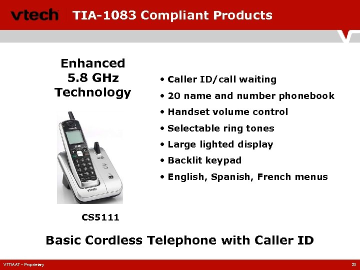 TIA-1083 Compliant Products Enhanced 5. 8 GHz Technology • Caller ID/call waiting • 20