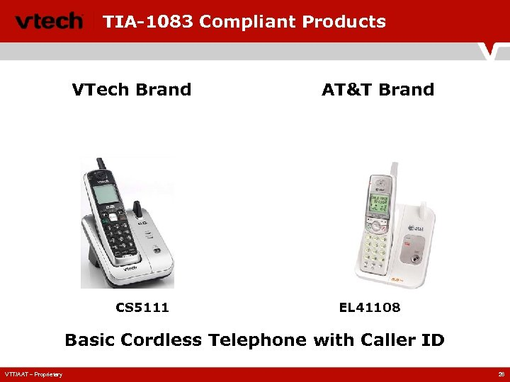 TIA-1083 Compliant Products VTech Brand CS 5111 AT&T Brand EL 41108 Basic Cordless Telephone