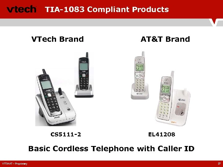 TIA-1083 Compliant Products VTech Brand CS 5111 -2 AT&T Brand EL 41208 Basic Cordless