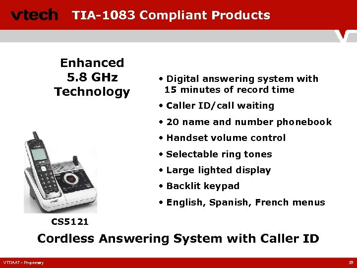 TIA-1083 Compliant Products Enhanced 5. 8 GHz Technology • Digital answering system with 15