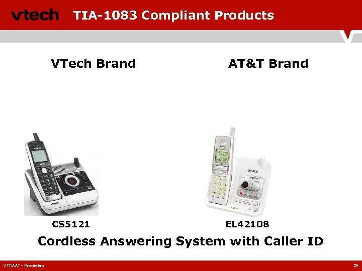 TIA-1083 Compliant Products VTech Brand CS 5121 AT&T Brand EL 42108 Cordless Answering System