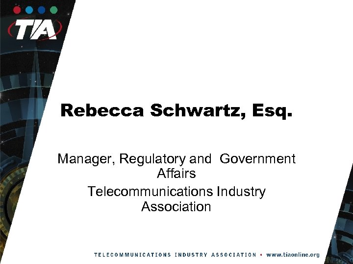 Rebecca Schwartz, Esq. Manager, Regulatory and Government Affairs Telecommunications Industry Association