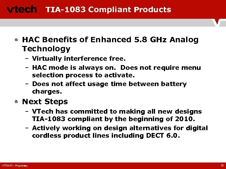 TIA-1083 Compliant Products HAC Benefits of Enhanced 5. 8 GHz Analog Technology – Virtually