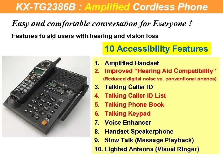 KX-TG 2386 B : Amplified Cordless Phone Easy and comfortable conversation for Everyone !