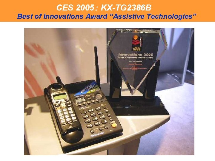 "CES 2005: KX-TG 2386 B  Best of Innovations Award ""Assistive Technologies"""