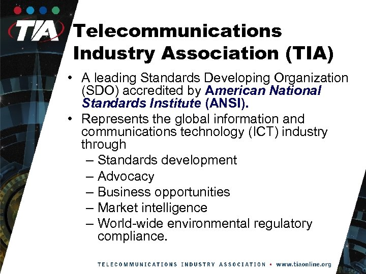 Telecommunications Industry Association (TIA) • A leading Standards Developing Organization (SDO) accredited by American