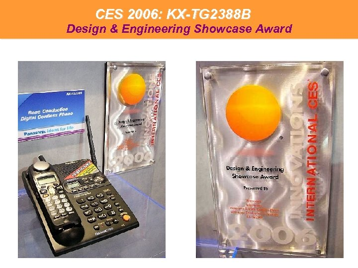 CES 2006: KX-TG 2388 B  Design & Engineering Showcase Award