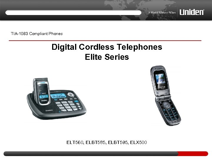 TIA-1083 Compliant Phones Digital Cordless Telephones Elite Series ELT 560, ELBT 585, ELBT 595,