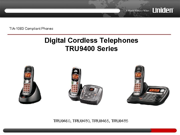 TIA-1083 Compliant Phones Digital Cordless Telephones TRU 9400 Series TRU 9460, TRU 9480, TRU