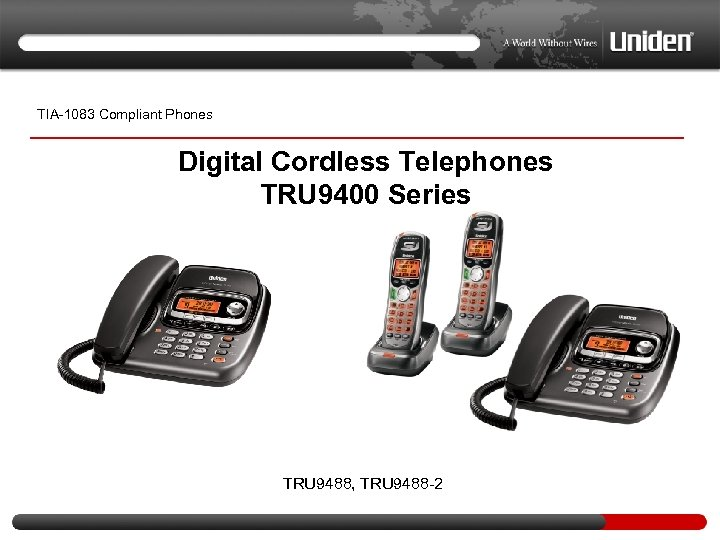 TIA-1083 Compliant Phones Digital Cordless Telephones TRU 9400 Series TRU 9488, TRU 9488 -2